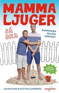 Mamma ljuger, Jan Bylund, Mattias Lundberg